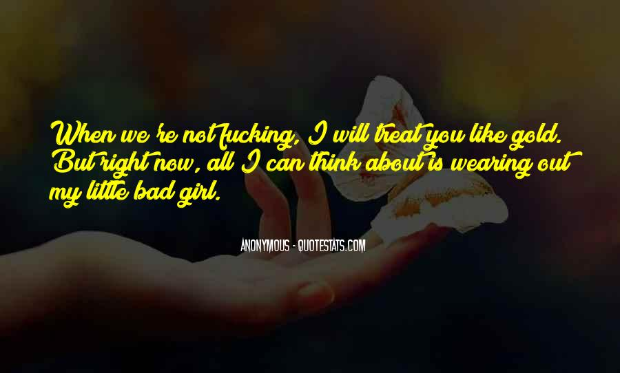 You Treat Her Bad Quotes #566318