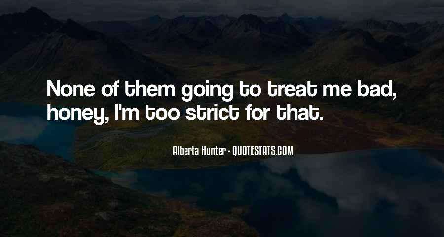 You Treat Her Bad Quotes #753641