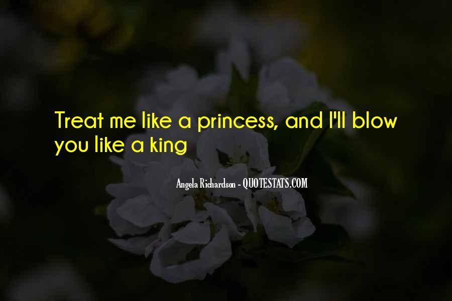 You Treat Me Like A Princess Quotes #1299776