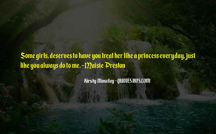 You Treat Me Like A Princess Quotes #1744246