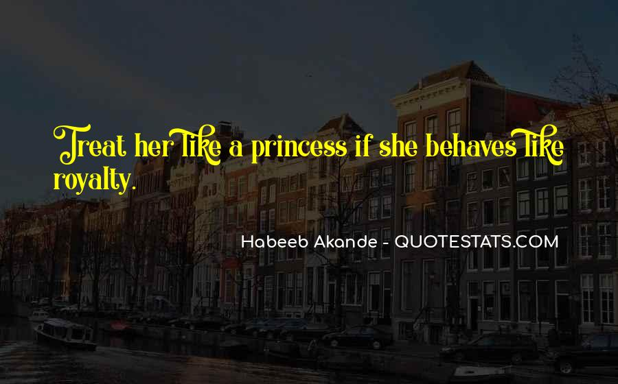 You Treat Me Like A Princess Quotes #182762