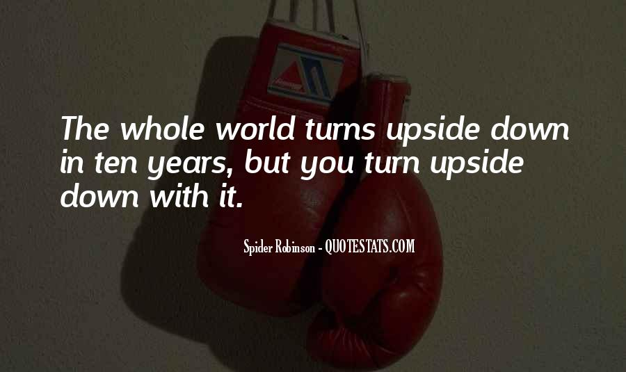 You Turn My Whole World Upside Down Quotes #1675049