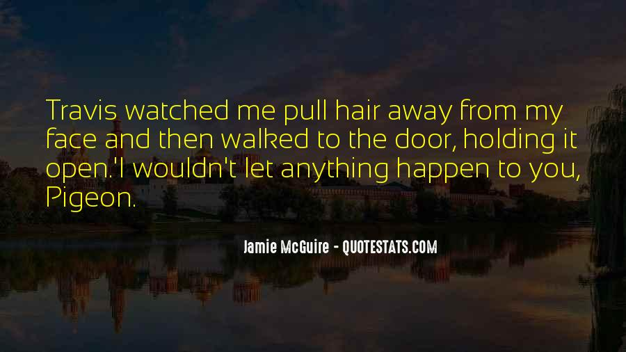 You Walked Away From Me Quotes #242941