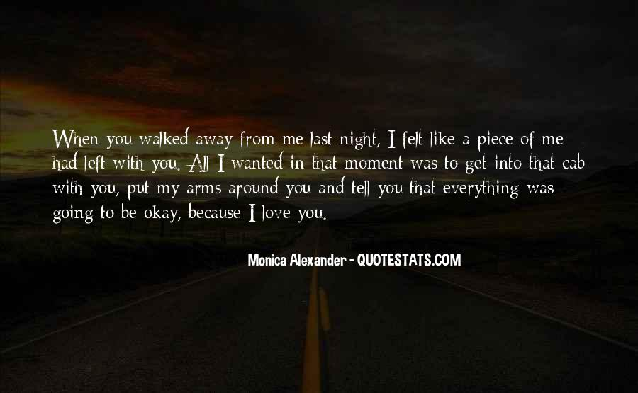 You Walked Away From Me Quotes #973196