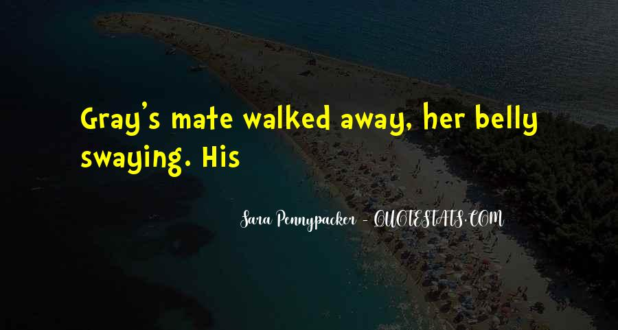 You Walked Away From Me Quotes #99587