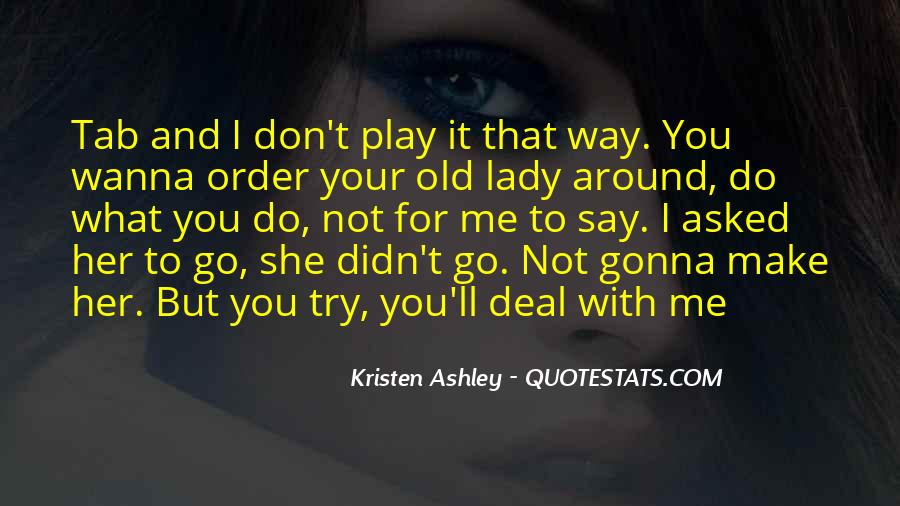 You Wanna Play Me Quotes #1291032