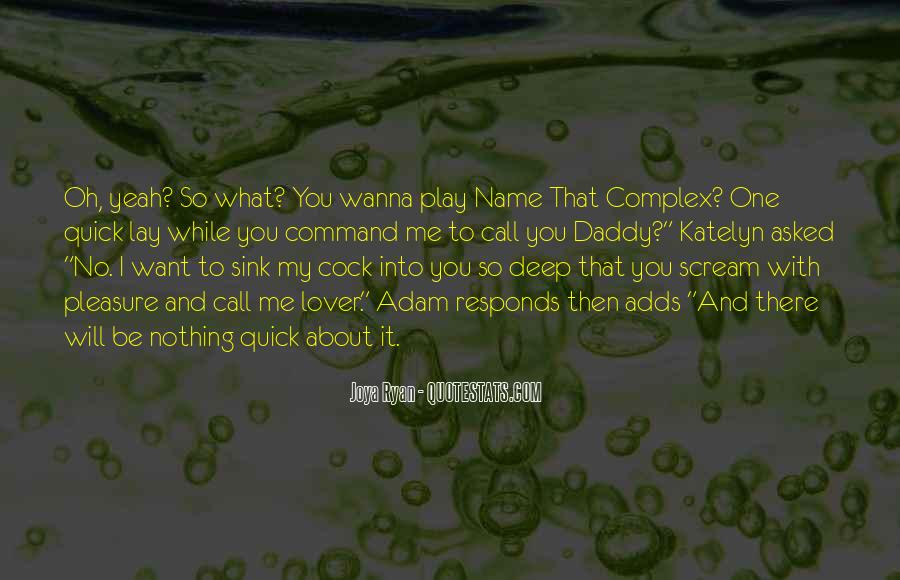 You Wanna Play Me Quotes #555560