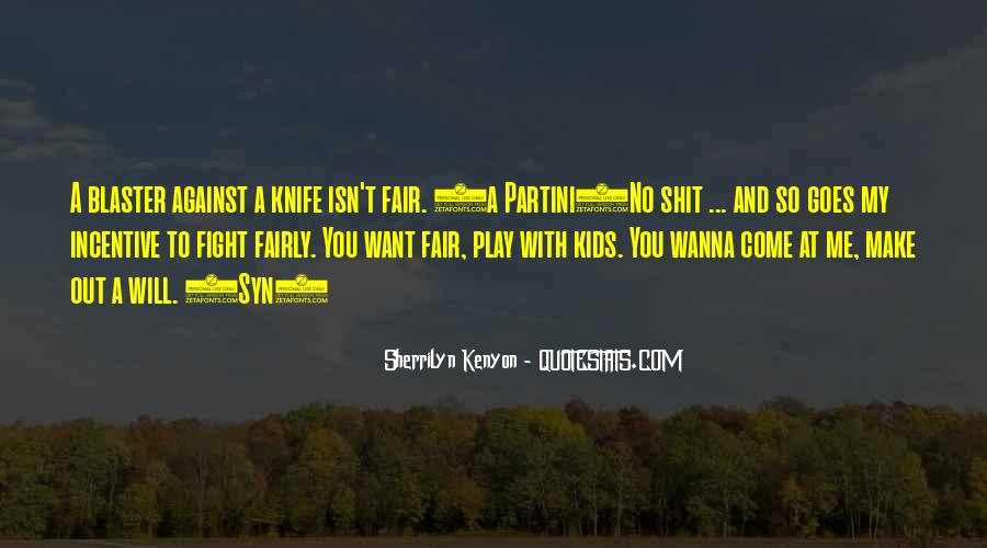 You Wanna Play Me Quotes #768116