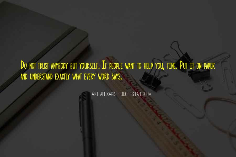 You Want It Quotes #10096