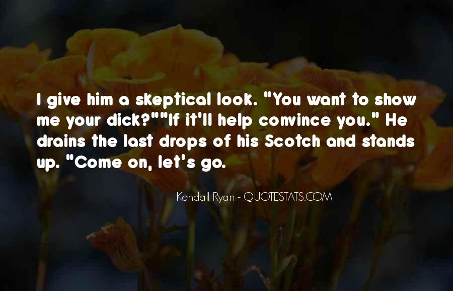 You Want It Quotes #3529