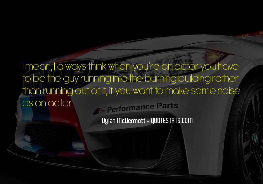 You Want It Quotes #5688