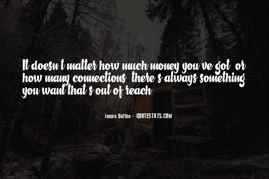 You Want It Quotes #5699