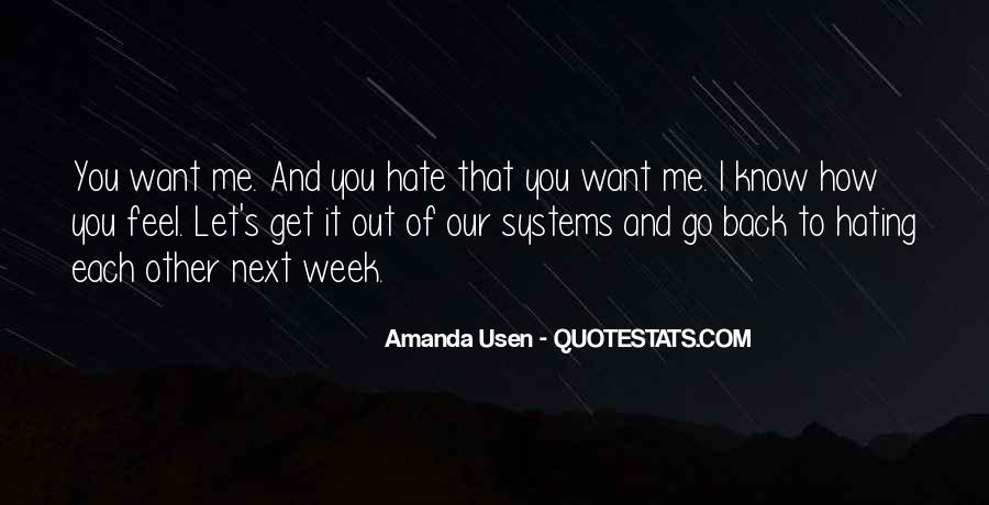 You Want It Quotes #7533