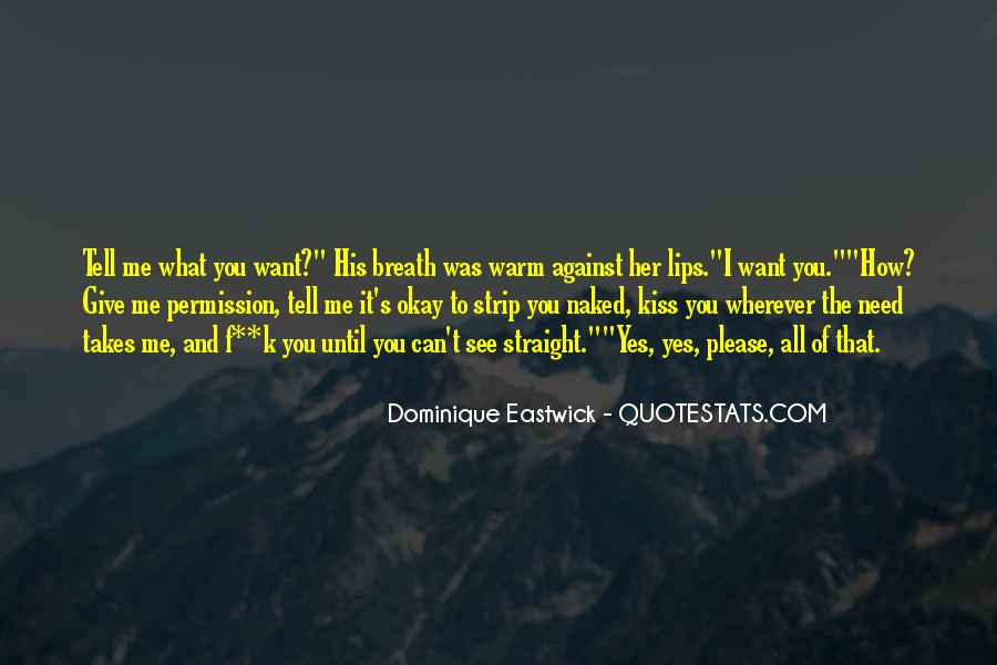 You Want It Quotes #9662