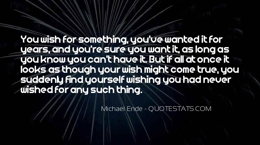 You Want It Quotes #9803