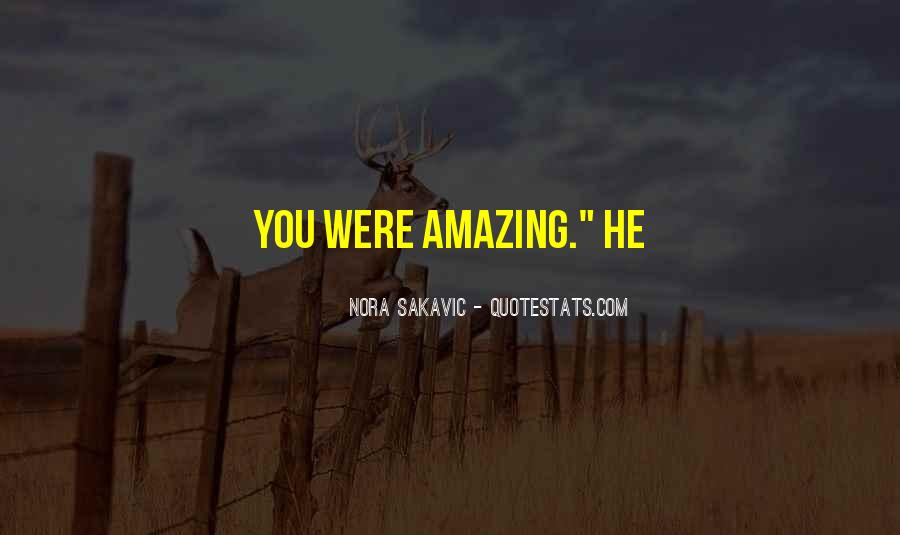 You Were Amazing Quotes #1354643