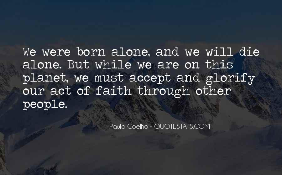 You Were Born Alone Quotes #111635