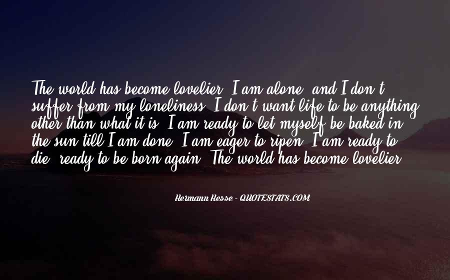 You Were Born Alone Quotes #141713