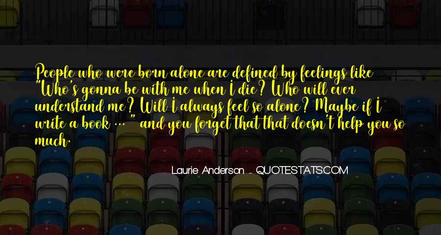 You Were Born Alone Quotes #1855380