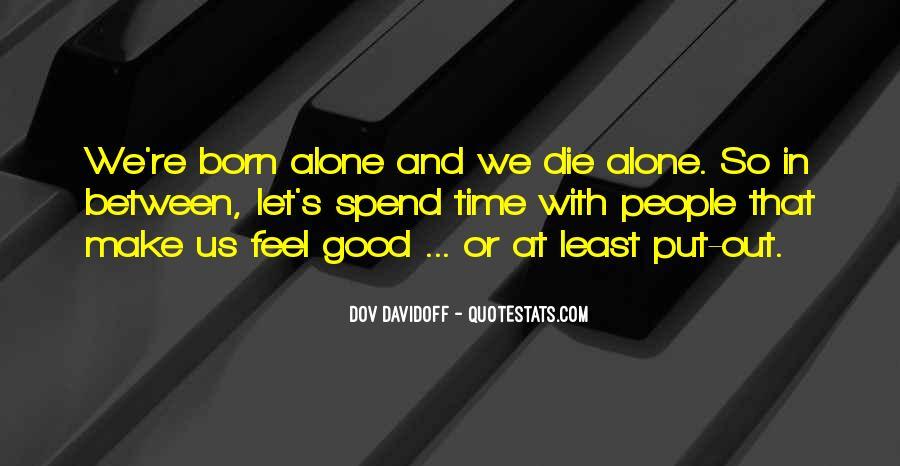 You Were Born Alone Quotes #253204