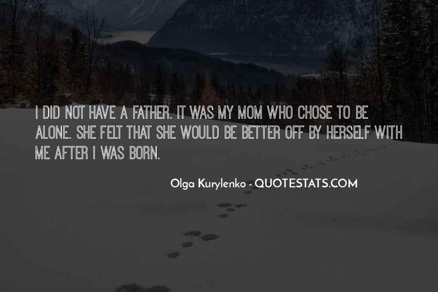 You Were Born Alone Quotes #275999