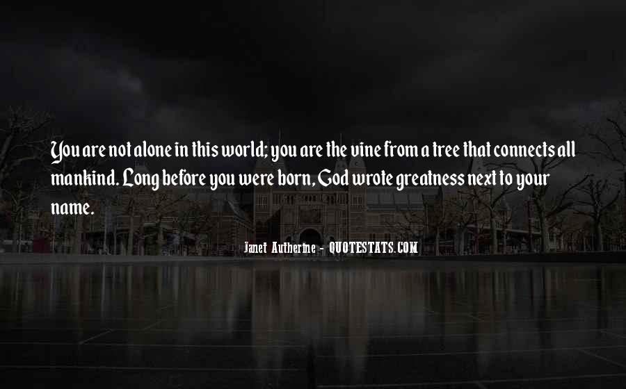 You Were Born Alone Quotes #394579