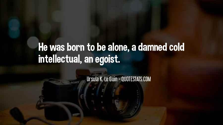You Were Born Alone Quotes #482381
