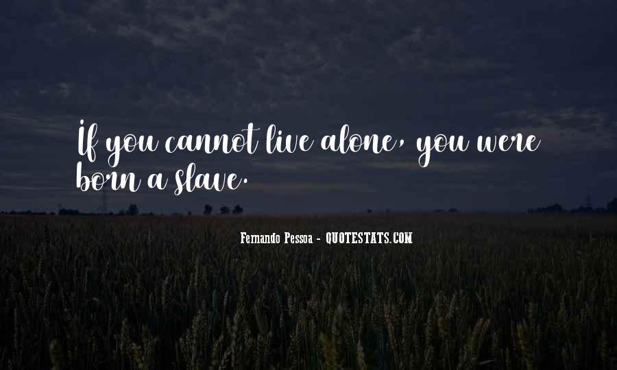 You Were Born Alone Quotes #502923
