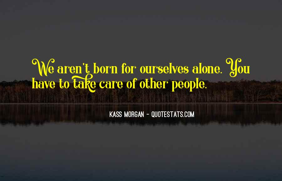 You Were Born Alone Quotes #536516
