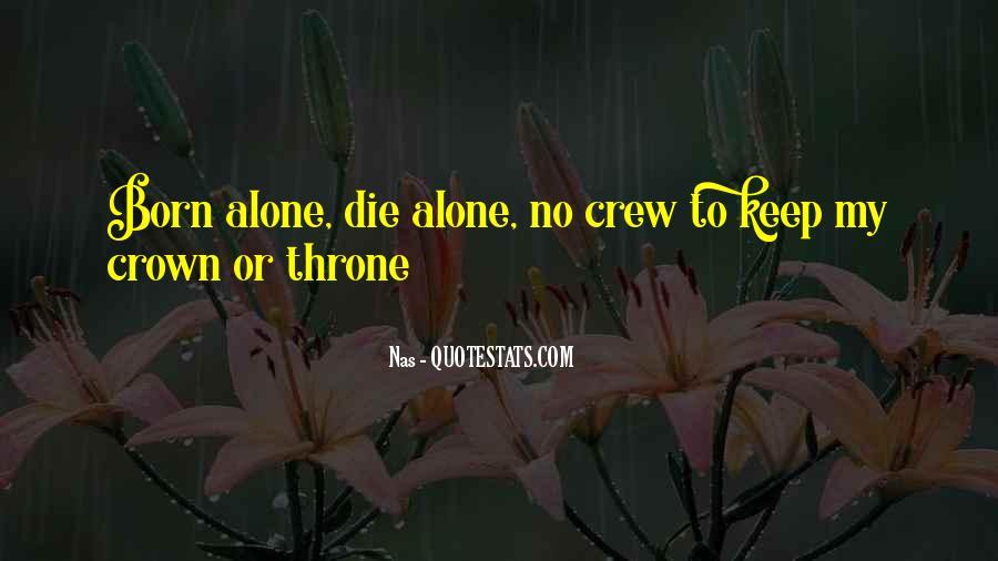 You Were Born Alone Quotes #582084