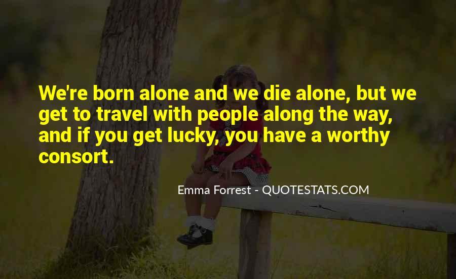 You Were Born Alone Quotes #591324