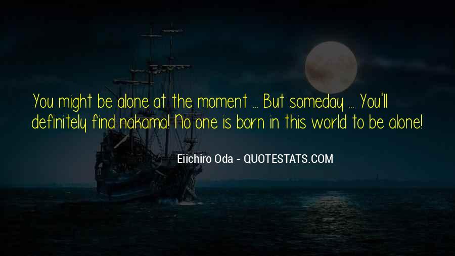You Were Born Alone Quotes #599984