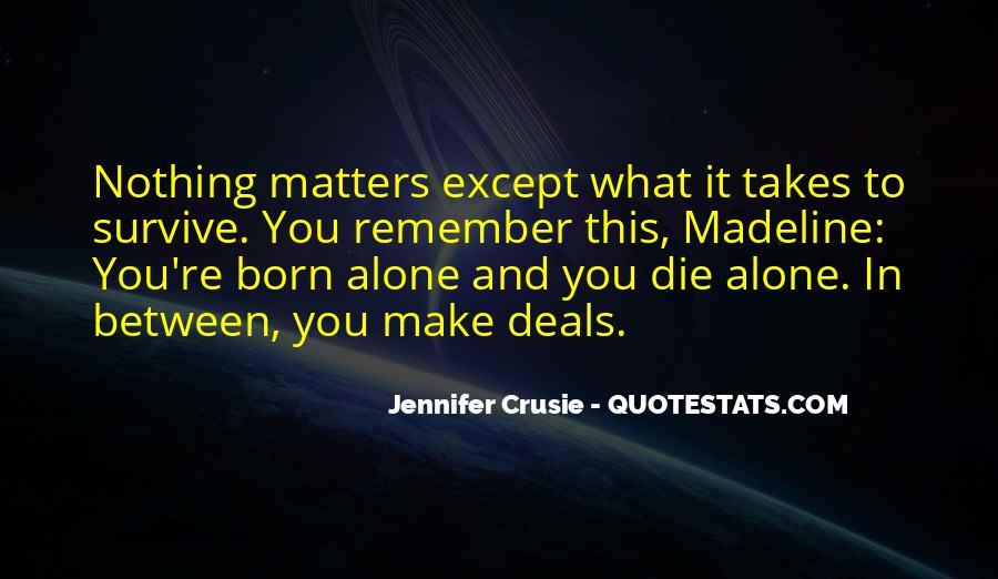 You Were Born Alone Quotes #659526