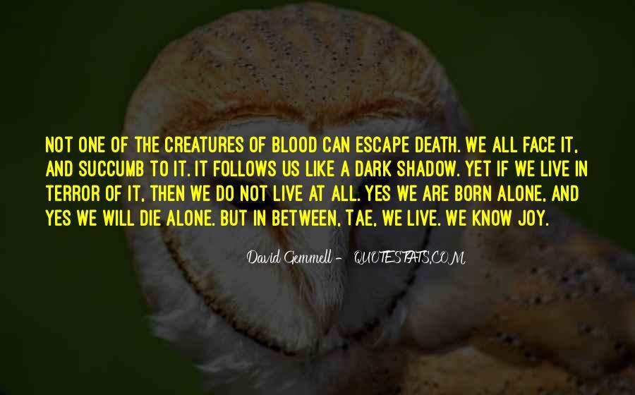 You Were Born Alone Quotes #700290
