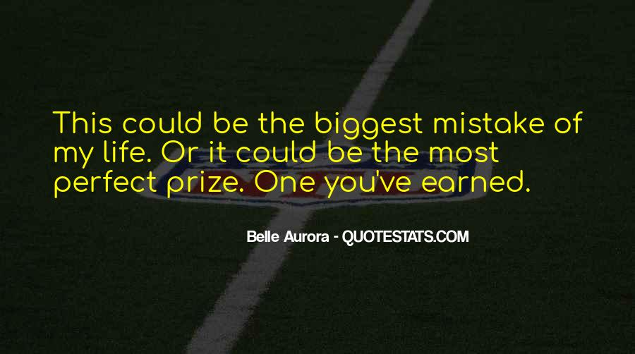 You Were The Biggest Mistake Quotes #298478