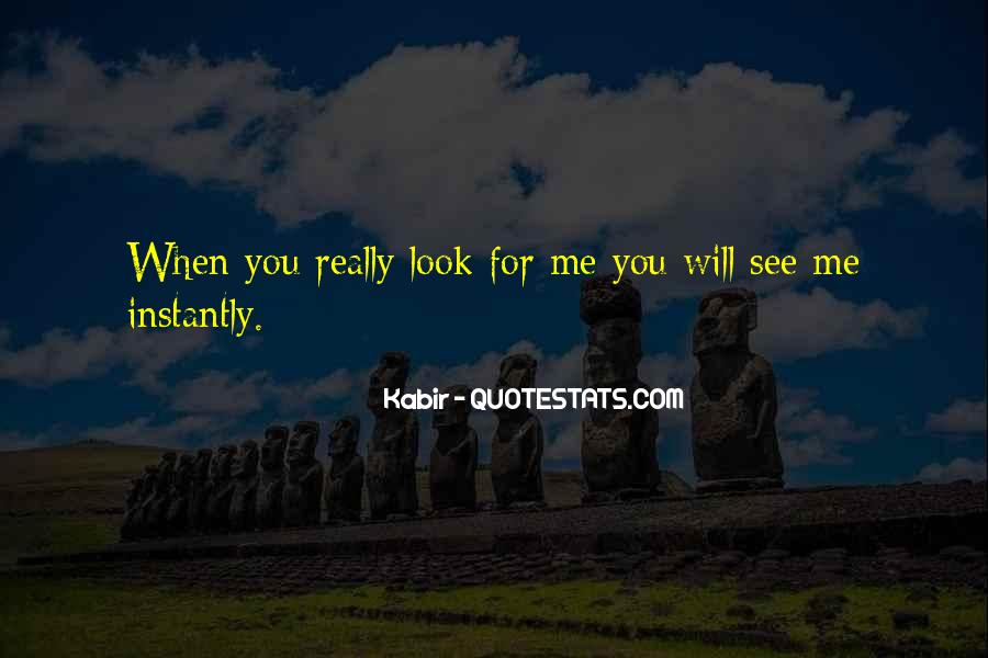You Will Look For Me Quotes #1315113