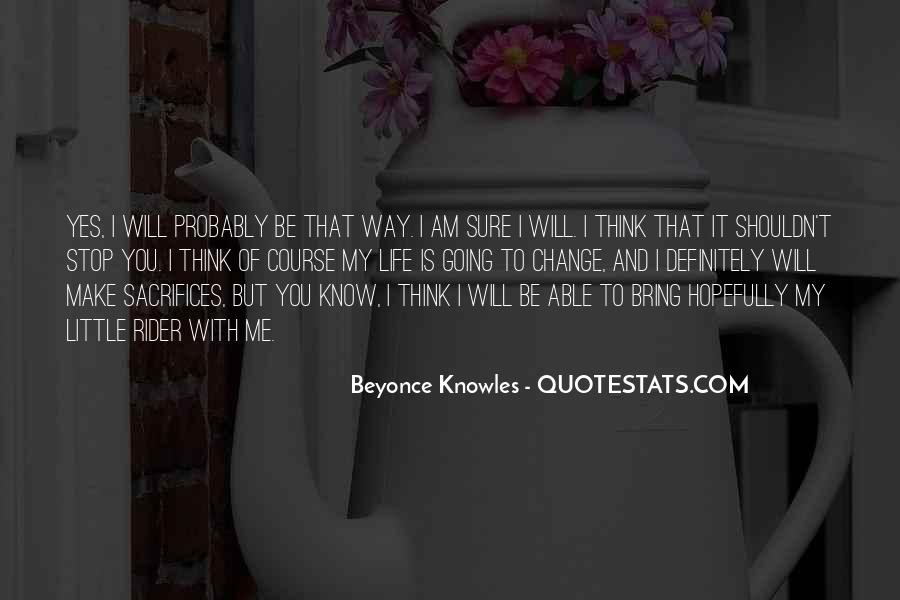You Will Think Of Me Quotes #1971