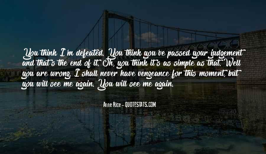 You Will Think Of Me Quotes #289331