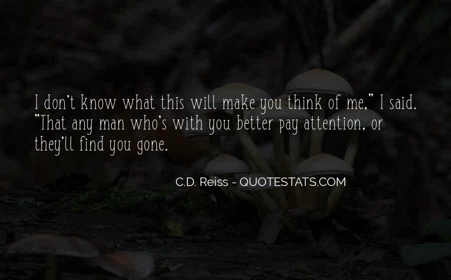 You Will Think Of Me Quotes #352237