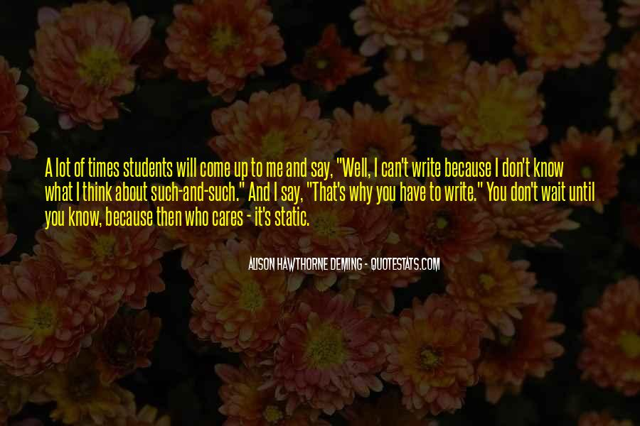 You Will Think Of Me Quotes #384312