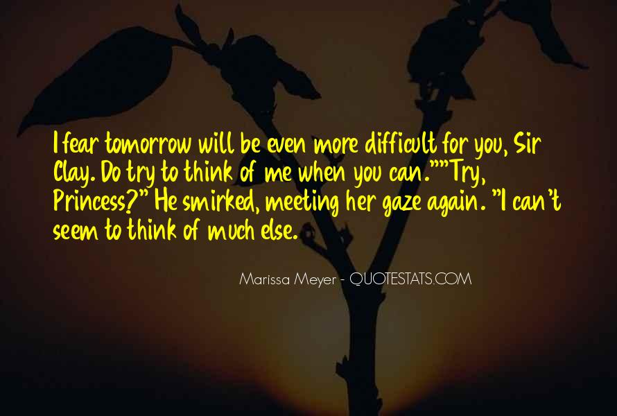 You Will Think Of Me Quotes #416914