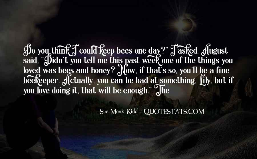 You Will Think Of Me Quotes #513353