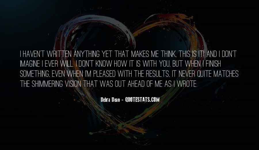 You Will Think Of Me Quotes #604507