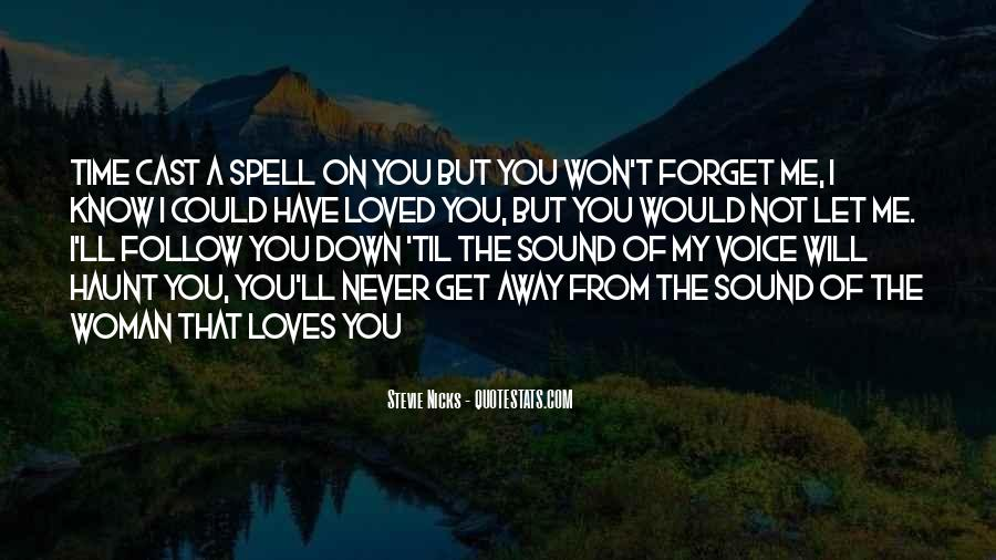 You'll Never Forget Me Quotes #1001063