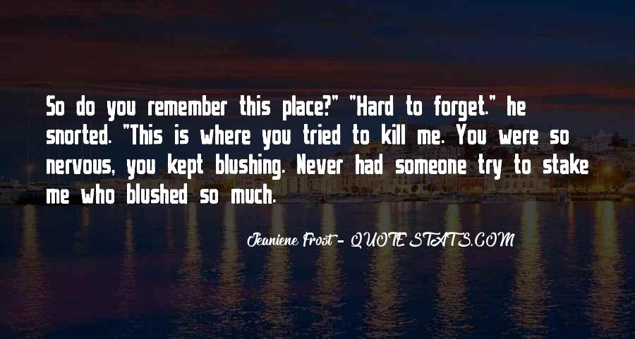 You'll Never Forget Me Quotes #1084397