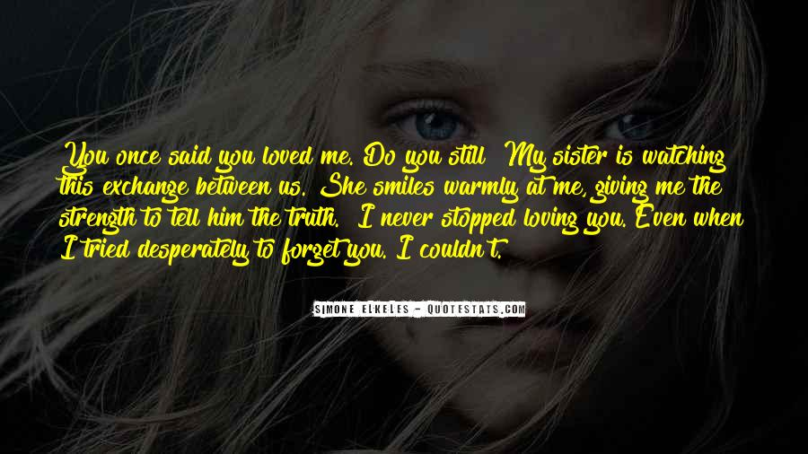 You'll Never Forget Me Quotes #109402