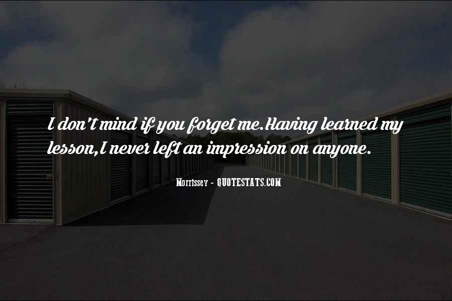 You'll Never Forget Me Quotes #1111575
