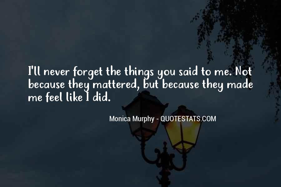 You'll Never Forget Me Quotes #1117037