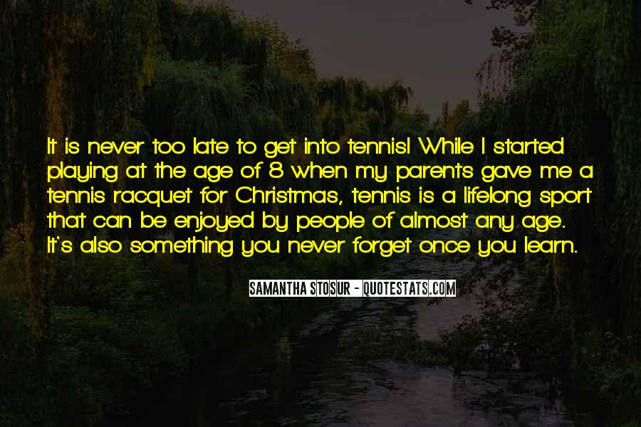 You'll Never Forget Me Quotes #1333522