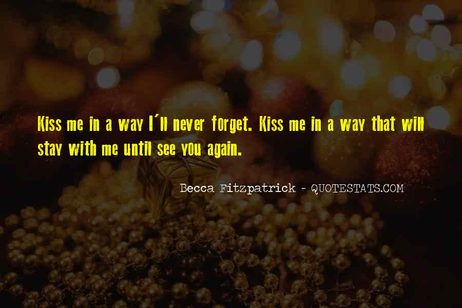 You'll Never Forget Me Quotes #137792